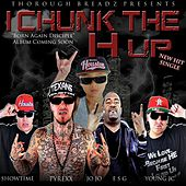 I Chunk the H up (feat. Esg, Young Jc, ShowTime & JoJo) by Pyrexx