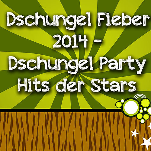 Dschungel Fieber 2014 - Dschungel Party Hits der Stars by Various Artists