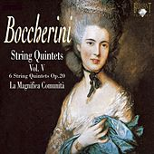 Boccherini: String Quintets, Vol. V by La Magnifica Comunità