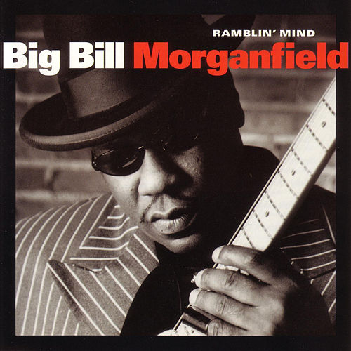 Ramblin' Mind by Big Bill Morganfield