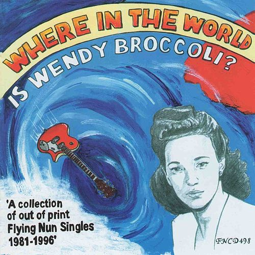 Where In The World Is Wendy Broccoli? by Various Artists
