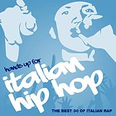 Hands Up for Italian Hip Hop, Vol. 3 (The Best 30 of Italian Rap) by Various Artists