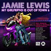 Jamie Lewis - My Girlfriend Is Out of Town, Vol. 6 by Various Artists