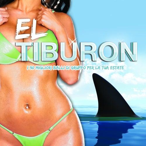 El Tiburon: i 30 migliori balli di gruppo per la tua estate by Various Artists