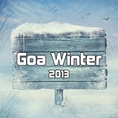 Goa Winter 2013 by Various Artists