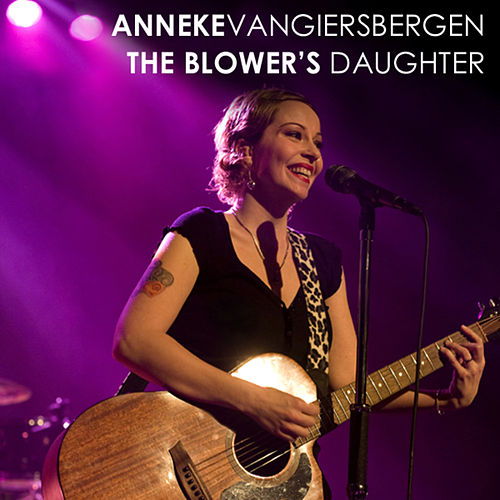 The Blower`s Daughter by Anneke van Giersbergen
