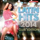 Latin Hits 2014 Club Edition (Kuduro, Salsa, Bachata, Merengue, Reggaeton, Fitness, Mambo, Timba, Cubaton, Dembow, Cumbia) by Various Artists