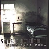 Wide Eyed Coma by Signs Of Betrayal