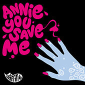 Annie You Save Me by Graffiti6