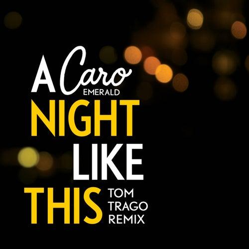 A Night like This (Tom Trago Remix) von Caro Emerald