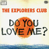 Do You Love Me? b/w Carry Me by Explorers Club