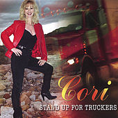 Stand Up For Truckers by Cori