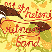 Mt. St. Helens Vietnam Band by Mt. St. Helens Vietnam Band