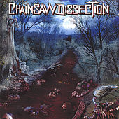 River of Blood and Viscera by Chainsaw Dissection