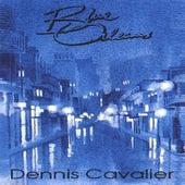 Blue Orleans by Dennis Cavalier