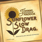 Sunflower Slow Drag by Johnny Maddox