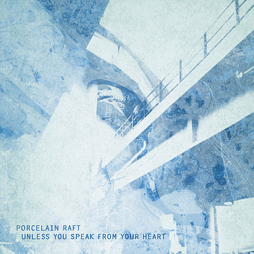 Unless You Speak From Your Heart b/w Something In Between by Porcelain Raft