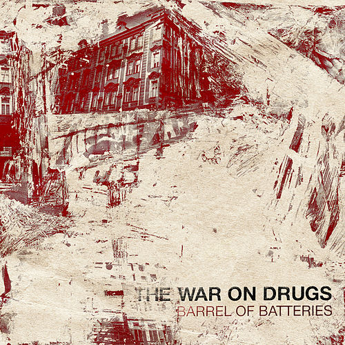 Barrel Of Batteries by The War On Drugs
