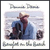 Barefoot On The Beach by Dennis Davis