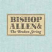 The Broken String by Bishop Allen