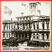 The President's Dead by Okkervil River