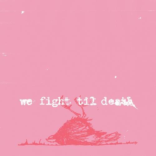 We Fight Til Death by Windsor for the Derby