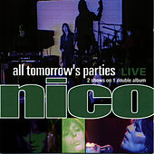 All Tomorrows Parties: Nico Live by Nico