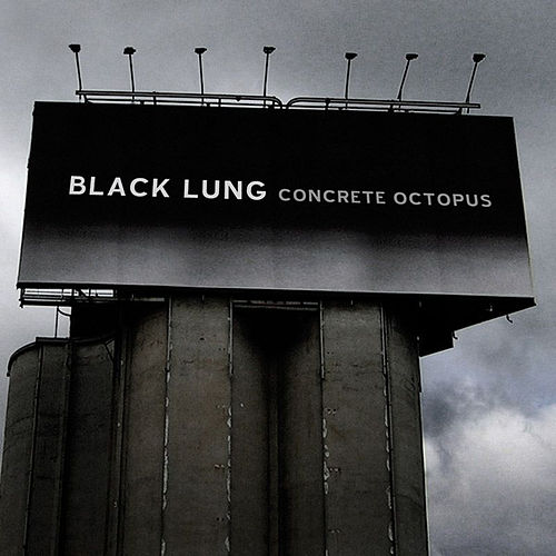 Concrete Octopus by Black Lung
