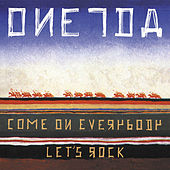 Come on Everybody Let's Rock by Oneida