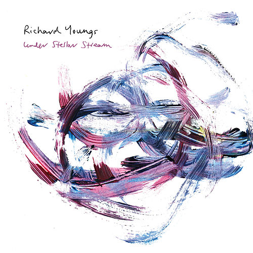 Under Stellar Stream by Richard Youngs