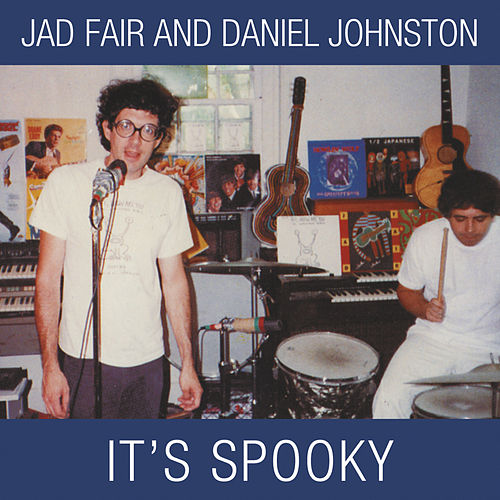 It's Spooky by Jad Fair