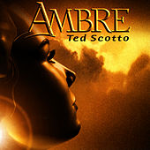 Ambre by Ted Scotto