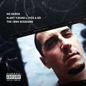 M.any Y.oung L.ives A.go: The 1994 Sessions by M.C. Serch