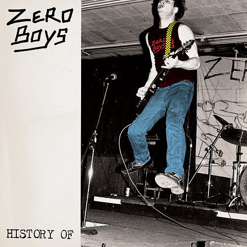 History Of… by Zero Boys