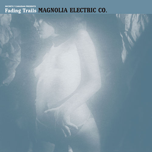 Fading Trails by Magnolia Electric Co.