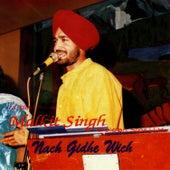 Nach Gidhe VVich by Malkit Singh