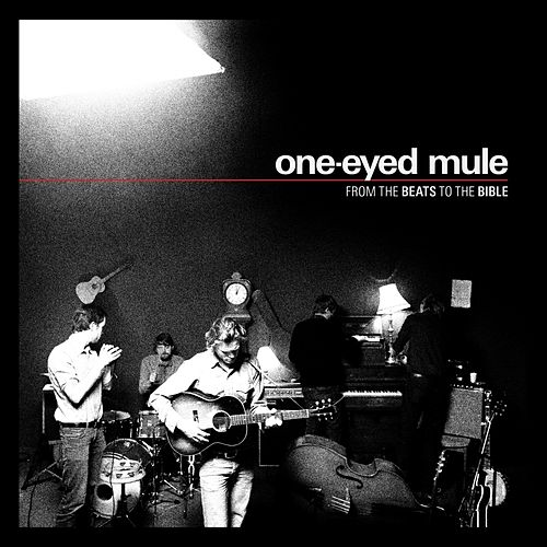 From the Beats to the Bible by One-Eyed Mule