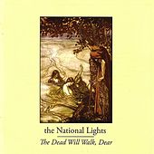 The Dead Will Walk, Dear by the National Lights