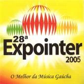 28º Expointer 2005 (O Melhor da Música Gaúcha) by Various Artists