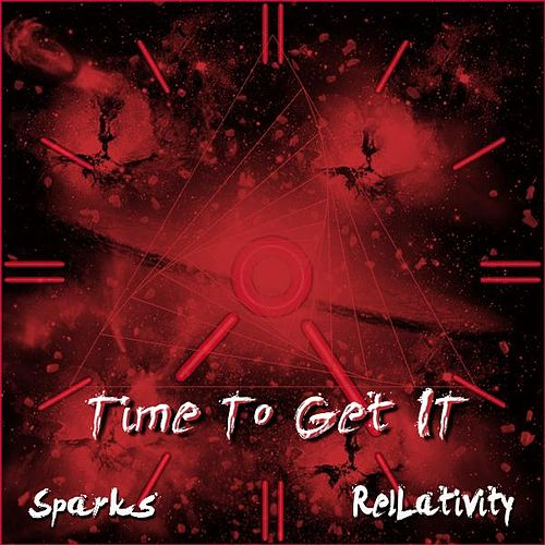 Time to Get It (feat. ReLLaTiviTy) by Sparks