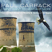 I Don't Want to Hear Any More by Paul Carrack