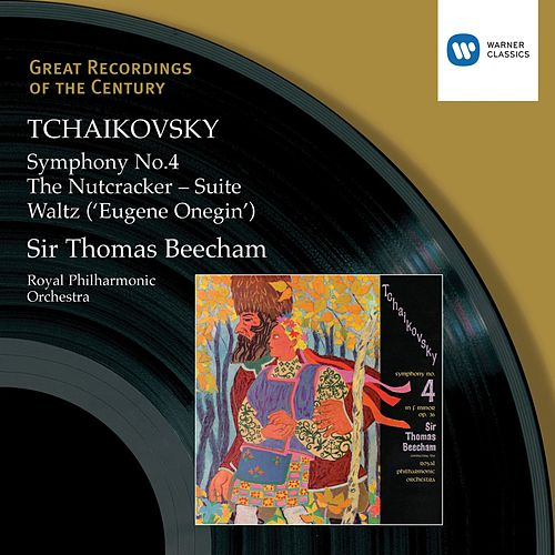 Tchaikovsky: Symphony No.4, Nutcracker Suite von Royal Philharmonic Orchestra