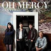Can't Fight It by Oh Mercy