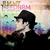 Not Without Love von Jimmy Needham