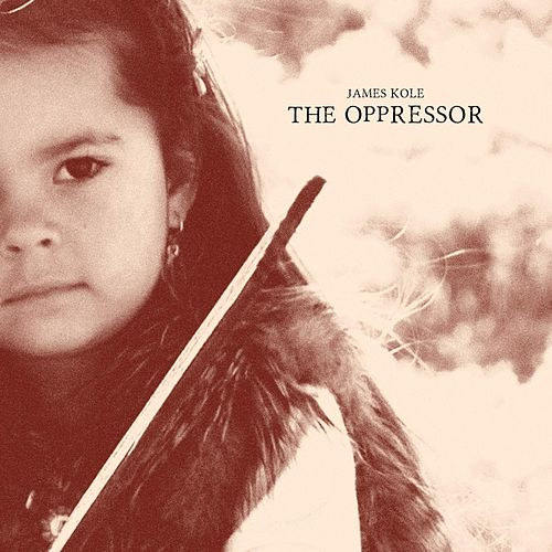 The Oppressor by James Kole