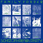 Schizophrenia Party (Director's Cut) by Family Fodder