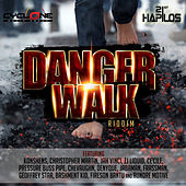 Danger Walk Riddim by Various Artists