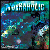 Workaholic by Mike Snow