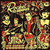 Hip Shakin' Voodoo by Rocket to Memphis