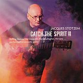 Catch The Spirit, Vol. 2 by Jacques Stotzem